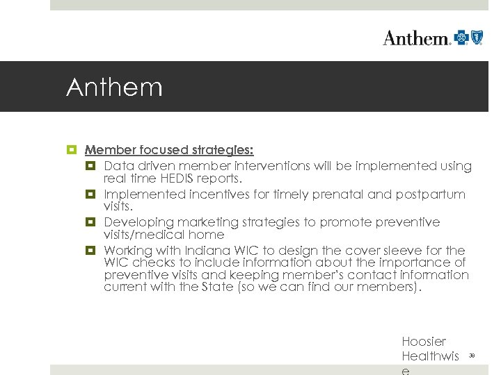 Anthem Member focused strategies: Data driven member interventions will be implemented using real time