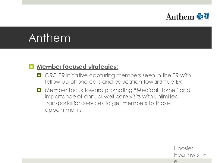 Anthem Member focused strategies: CRC ER initiative capturing members seen in the ER with