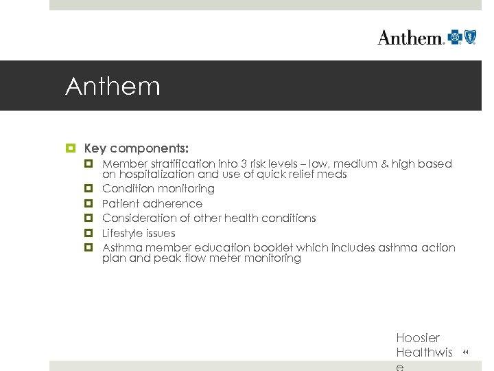 Anthem Key components: Member stratification into 3 risk levels – low, medium & high