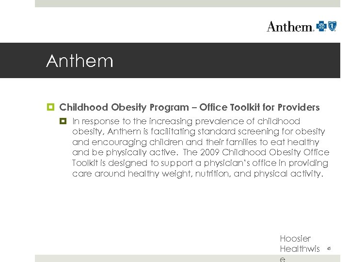 Anthem Childhood Obesity Program – Office Toolkit for Providers In response to the increasing