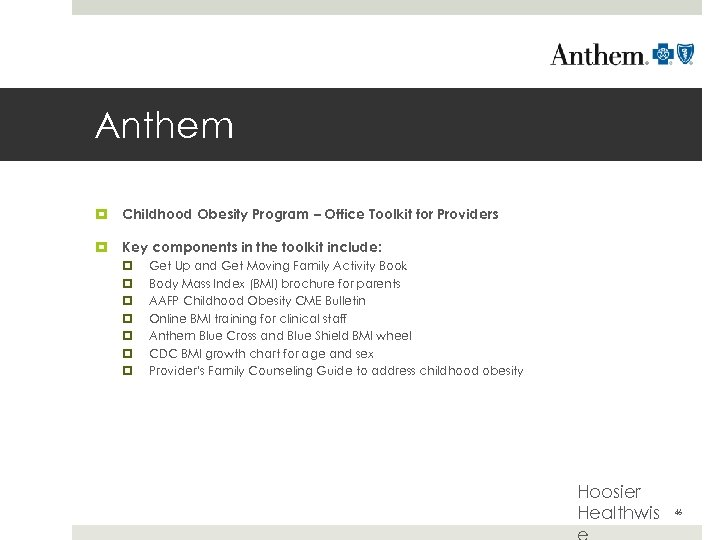 Anthem Childhood Obesity Program – Office Toolkit for Providers Key components in the toolkit