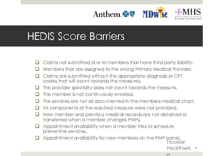 HEDIS Score Barriers q Claims not submitted due to members that have third party