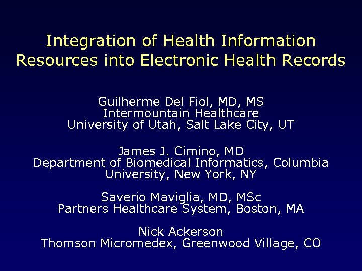 Integration of Health Information Resources into Electronic Health Records Guilherme Del Fiol, MD, MS