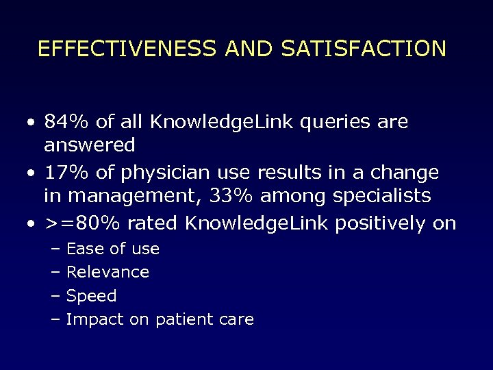 EFFECTIVENESS AND SATISFACTION • 84% of all Knowledge. Link queries are answered • 17%