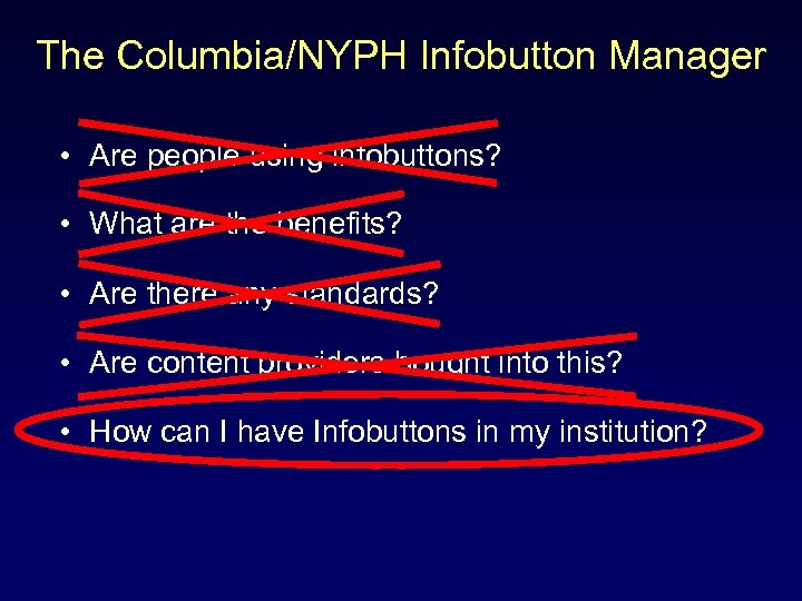 The Columbia/NYPH Infobutton Manager • Are people using infobuttons? • What are the benefits?