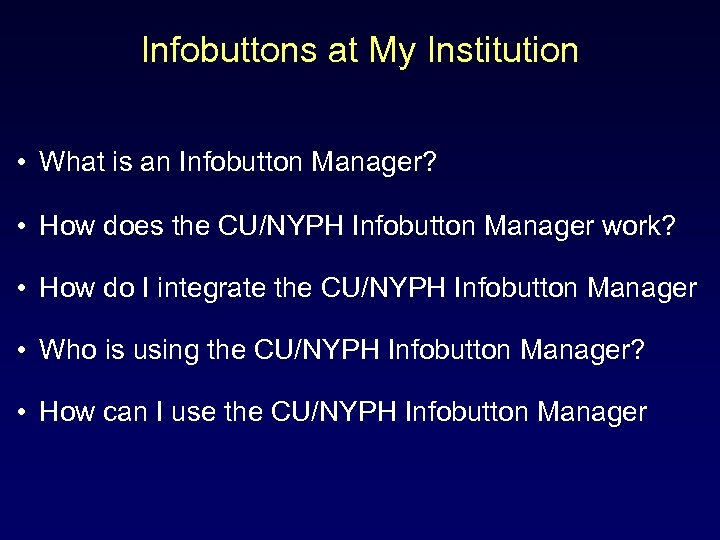 Infobuttons at My Institution • What is an Infobutton Manager? • How does the