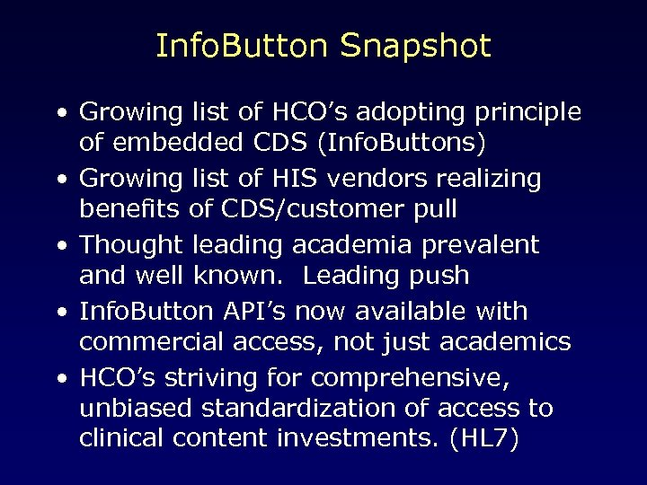 Info. Button Snapshot • Growing list of HCO's adopting principle of embedded CDS (Info.