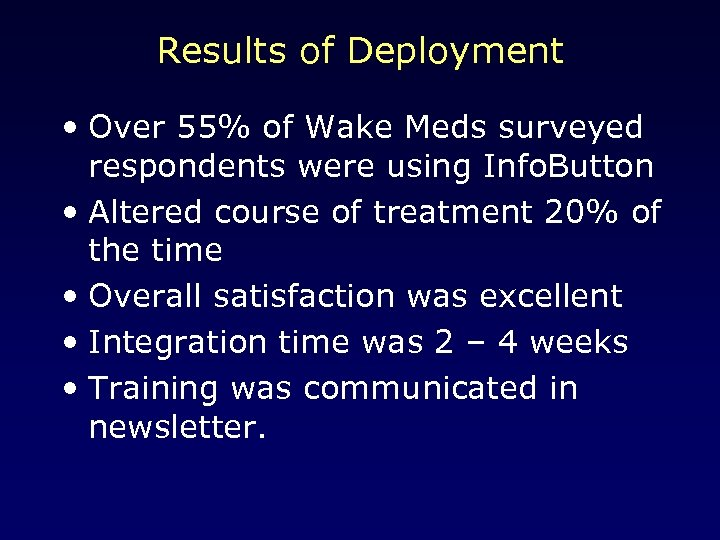 Results of Deployment • Over 55% of Wake Meds surveyed respondents were using Info.