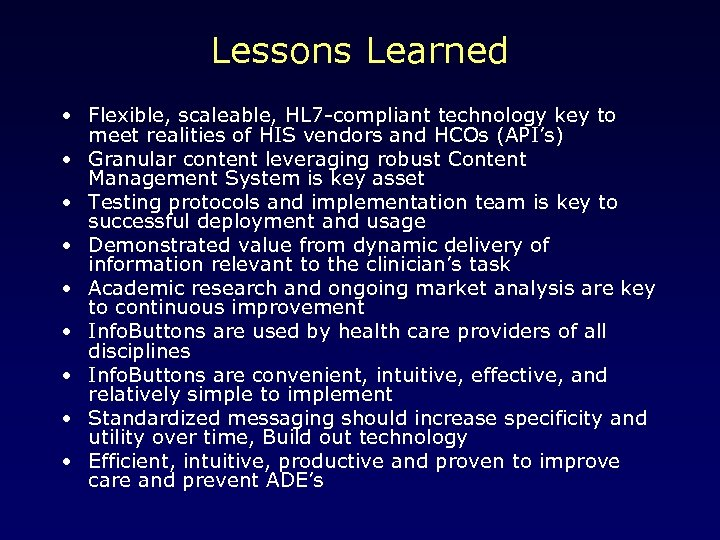 Lessons Learned • Flexible, scaleable, HL 7 -compliant technology key to meet realities of