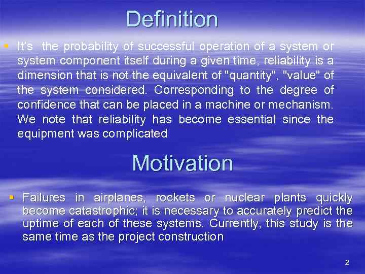 Definition § It's the probability of successful operation of a system or system component