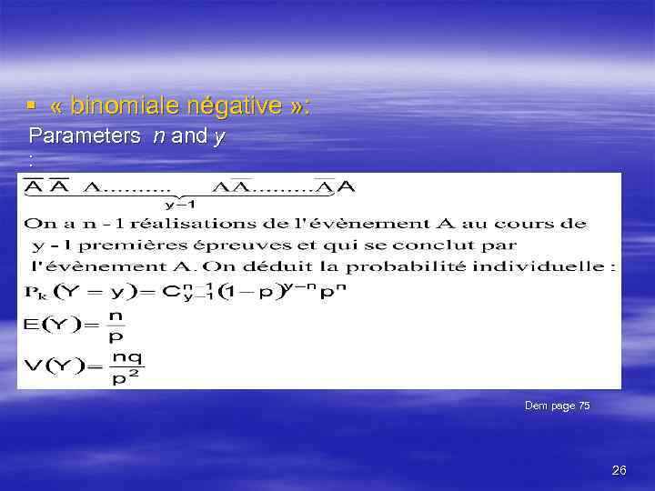 § « binomiale négative » : Parameters n and y : Dem page 75
