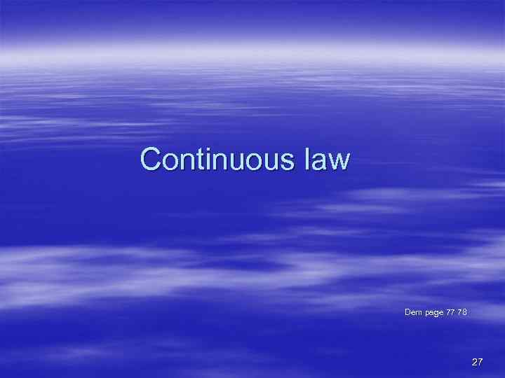 Continuous law Dem page 77 78 27