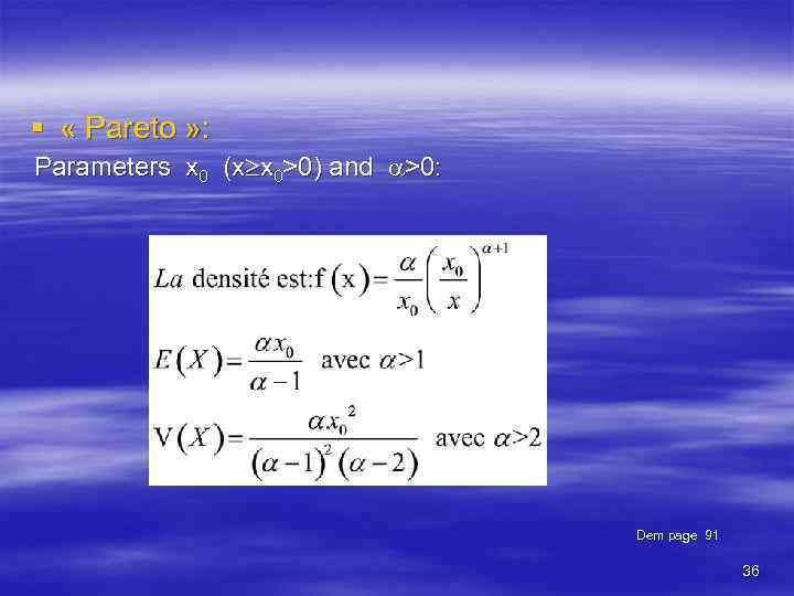§ « Pareto » : Parameters x 0 (x x 0>0) and >0: Dem