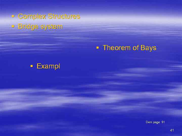 § Complex Structures § Bridge system § Theorem of Bays § Exampl Dem page