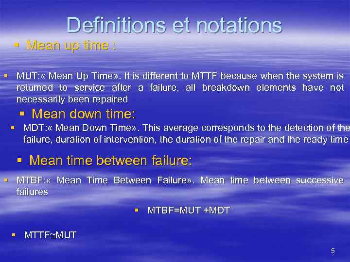 Definitions et notations § Mean up time : § MUT: « Mean Up Time»