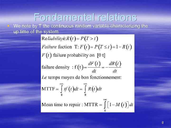 Fondamental relations § We note by T the continuous random variable characterizing the up