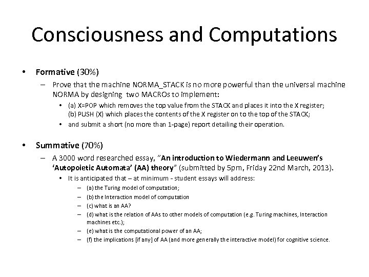 Consciousness and Computations • Formative (30%) – Prove that the machine NORMA_STACK is no