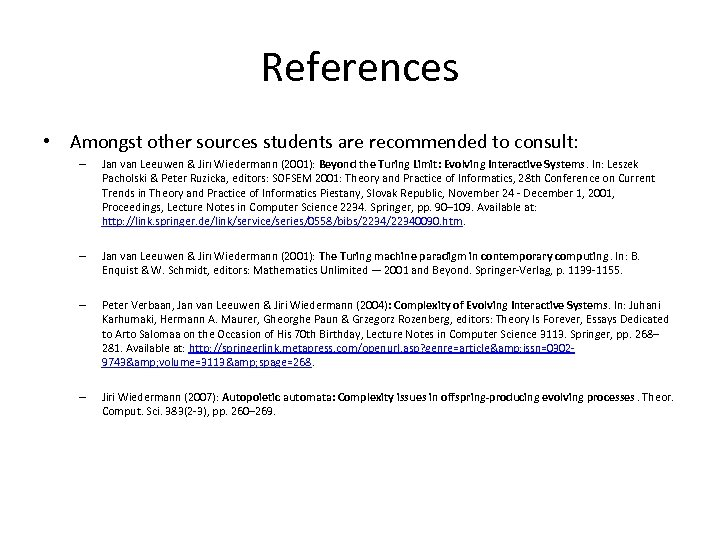 References • Amongst other sources students are recommended to consult: – Jan van Leeuwen