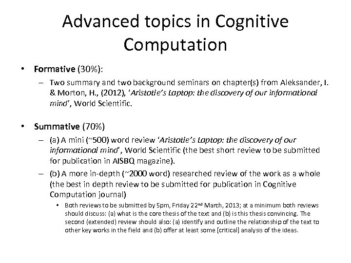 Advanced topics in Cognitive Computation • Formative (30%): – Two summary and two background