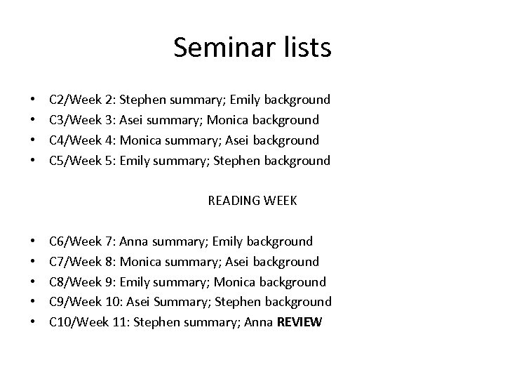 Seminar lists • • C 2/Week 2: Stephen summary; Emily background C 3/Week 3: