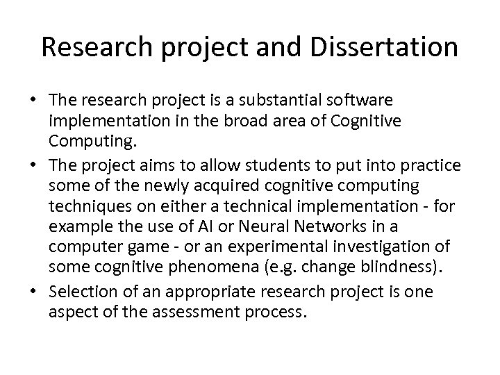 Research project and Dissertation • The research project is a substantial software implementation in