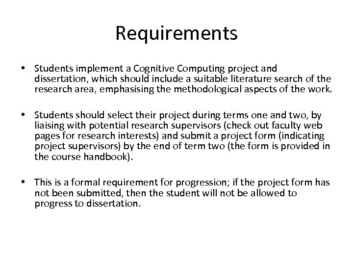 Requirements • Students implement a Cognitive Computing project and dissertation, which should include a