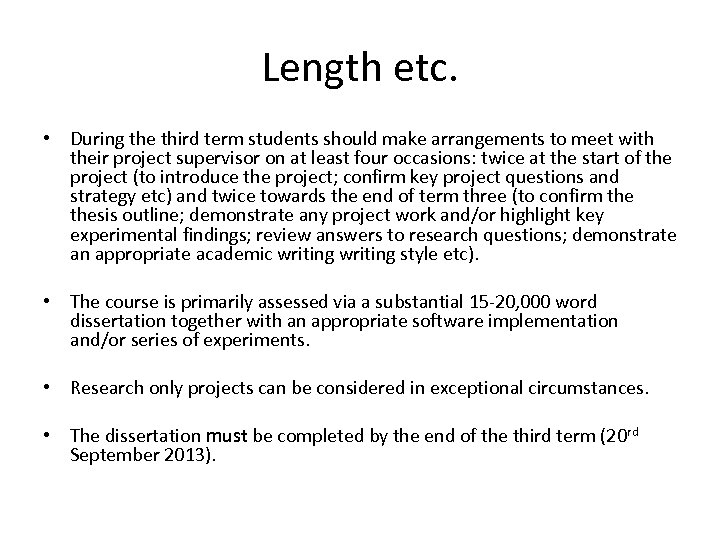 Length etc. • During the third term students should make arrangements to meet with