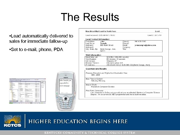 The Results • Lead automatically delivered to sales for immediate fallow-up • Set to