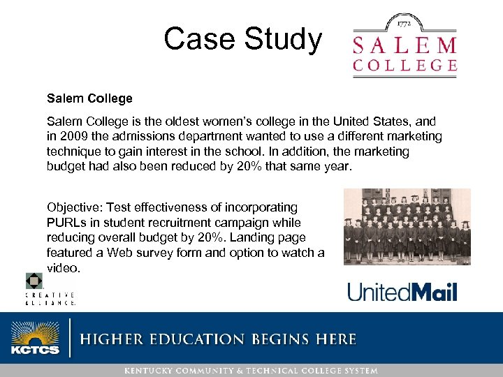 Case Study Salem College is the oldest women's college in the United States, and