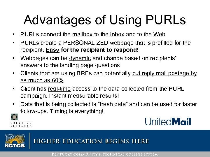 Advantages of Using PURLs • PURLs connect the mailbox to the inbox and to