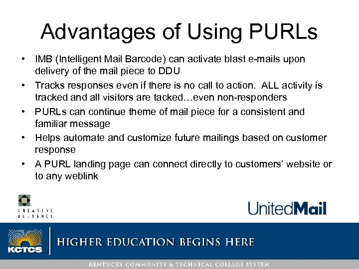 Advantages of Using PURLs • IMB (Intelligent Mail Barcode) can activate blast e-mails upon