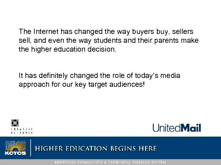 The Internet has changed the way buyers buy, sellers sell, and even the way