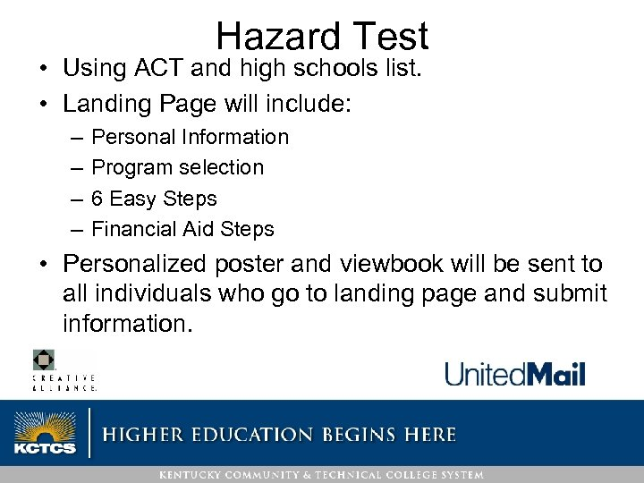 Hazard Test • Using ACT and high schools list. • Landing Page will include: