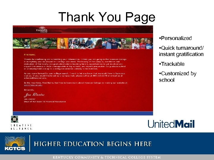 Thank You Page • Personalized • Quick turnaround/ instant gratification • Trackable • Customized