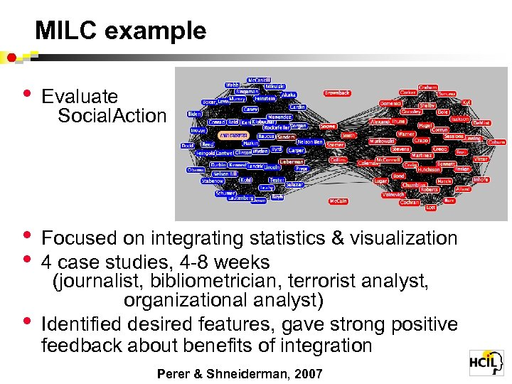 MILC example • Evaluate Social. Action • • Focused on integrating statistics & visualization