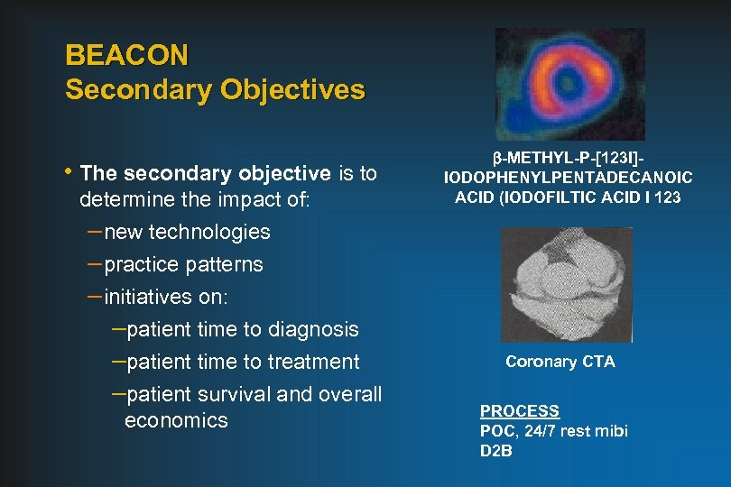 BEACON Secondary Objectives • The secondary objective is to determine the impact of: –