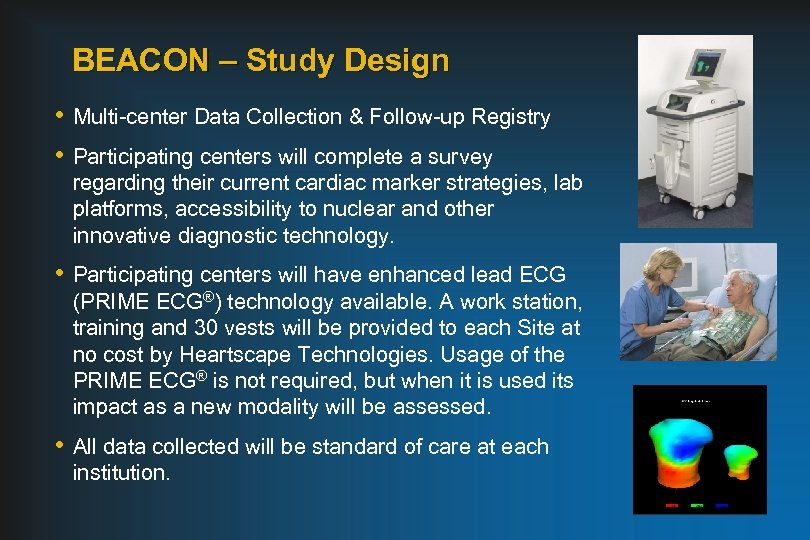 BEACON – Study Design • Multi-center Data Collection & Follow-up Registry • Participating centers
