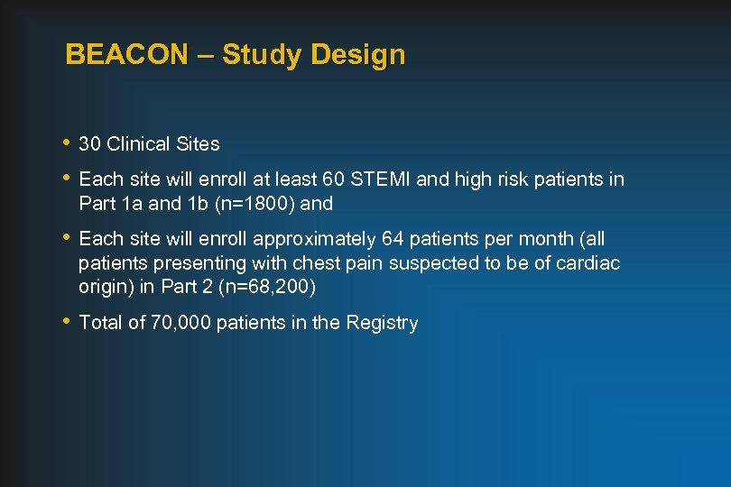 BEACON – Study Design • 30 Clinical Sites • Each site will enroll at