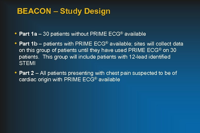 BEACON – Study Design • Part 1 a – 30 patients without PRIME ECG®