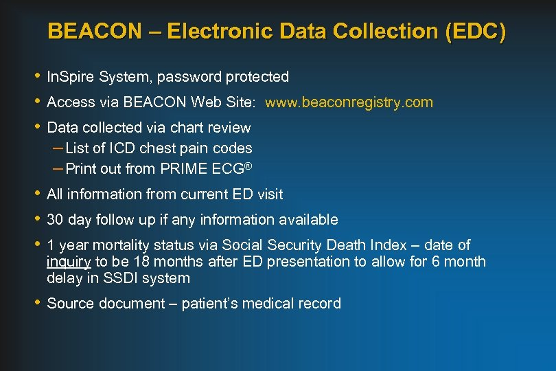 BEACON – Electronic Data Collection (EDC) • In. Spire System, password protected • Access