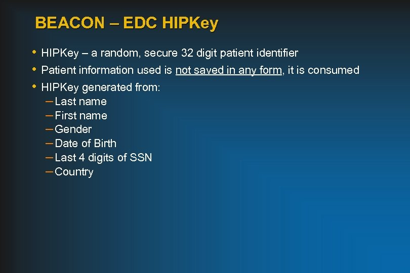 BEACON – EDC HIPKey • HIPKey – a random, secure 32 digit patient identifier