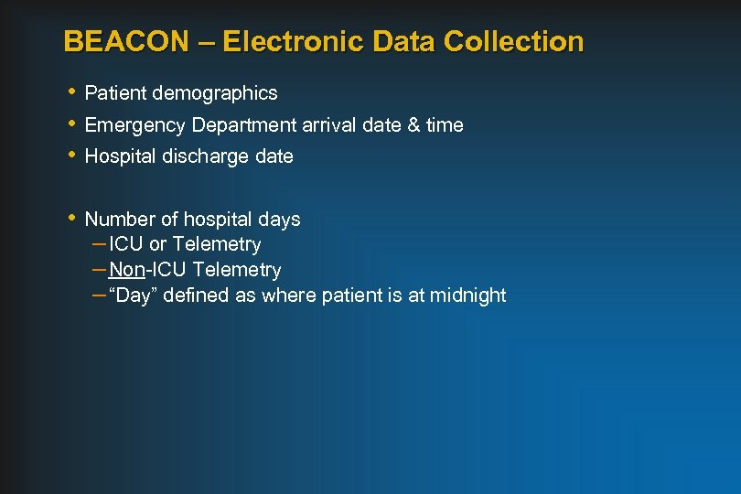 BEACON – Electronic Data Collection • Patient demographics • Emergency Department arrival date &