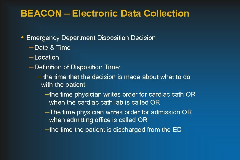 BEACON – Electronic Data Collection • Emergency Department Disposition Decision – Date & Time