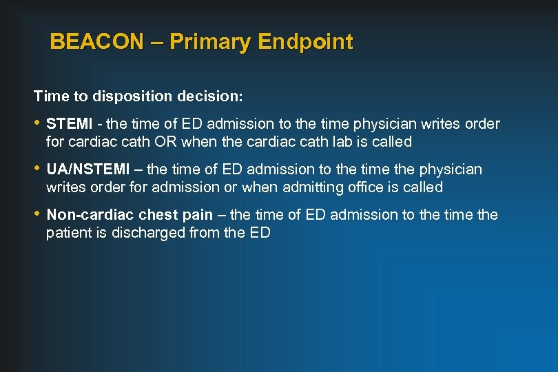 BEACON – Primary Endpoint Time to disposition decision: • STEMI - the time of