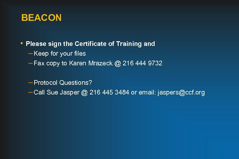 BEACON • Please sign the Certificate of Training and – Keep for your files