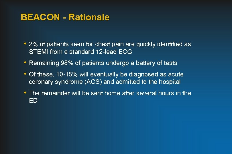 BEACON - Rationale • 2% of patients seen for chest pain are quickly identified
