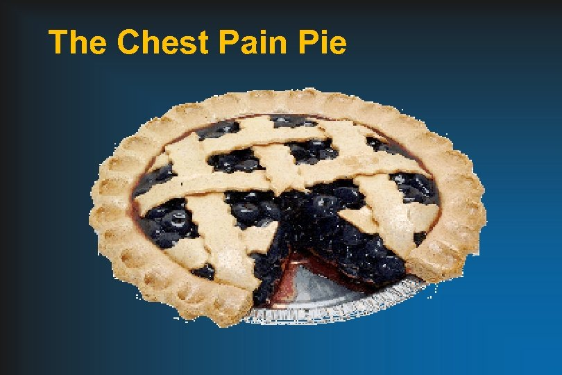 The Chest Pain Pie