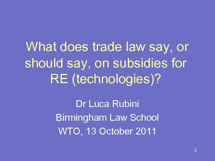What does trade law say, or should say, on subsidies for RE (technologies)? Dr
