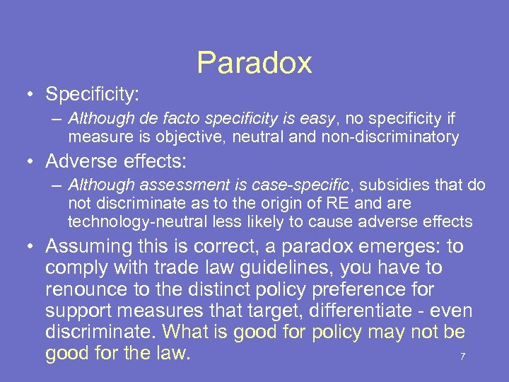 Paradox • Specificity: – Although de facto specificity is easy, no specificity if measure