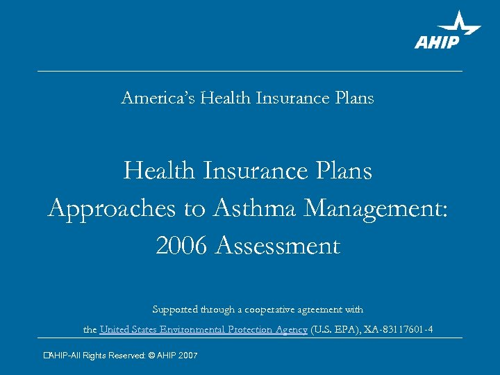 America's Health Insurance Plans Approaches to Asthma Management: 2006 Assessment Supported through a cooperative